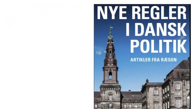 Ny ebog fra RÆSON – udkommer i dag:Nye regler i dansk politik237 sider, 189 kr., gratis for abonnenter