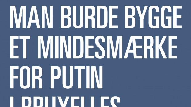 Ny ebog til download: Man burde bygge et mindesmærke for Putin i Bruxelles